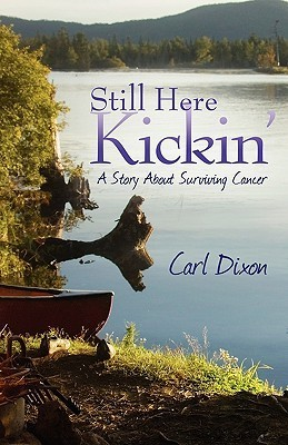Still Here Kickin': A Story About Surviving Cancer