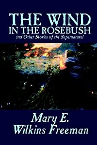 The Wind in the Rosebush and Other Stories of the Supernatural