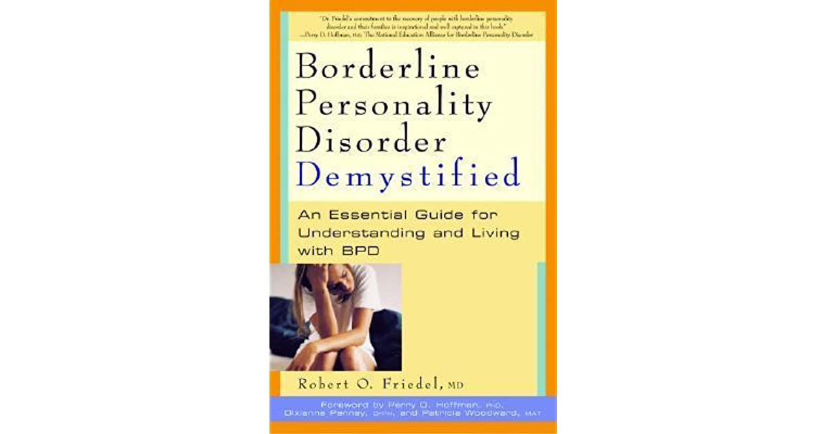 Borderline Personality Disorder Demystified: An Essential