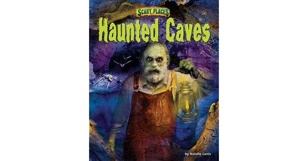 Haunted Caves By Natalie Lunis