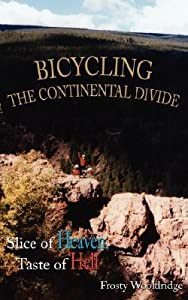 Bicycling the Continental Divide: Slice of Heaven, Taste of Hell