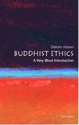 [Very Short Introductions] Damien Keown - Buddhist Ethics