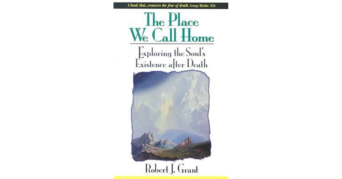 The Place We Call Home: Exploring the Soul's Existence After