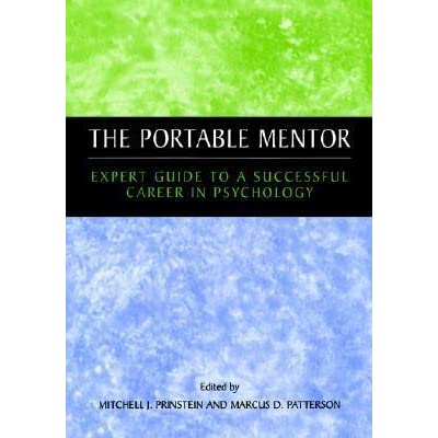The Portable Mentor: Expert Guide To A Successful Career In
