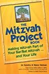The Mitzvah Project Book: Making Mitzvah Part of Your Bar/Bat Mitzvah and Your Life