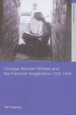 Chinese Women Writers and the Feminist Imagination, 1905-194