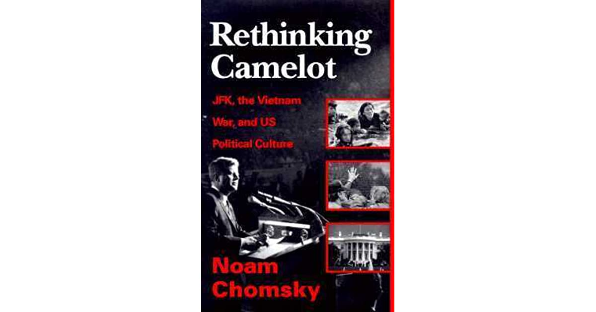 Rethinking Camelot: JFK, the Vietnam War and US Political