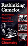 Rethinking Camelot: JFK, the Vietnam War and US Political Culture