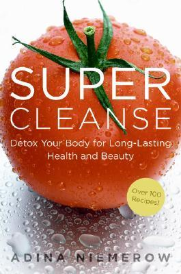 Adina Niemerow Super Cleanse Detox Your Body fo