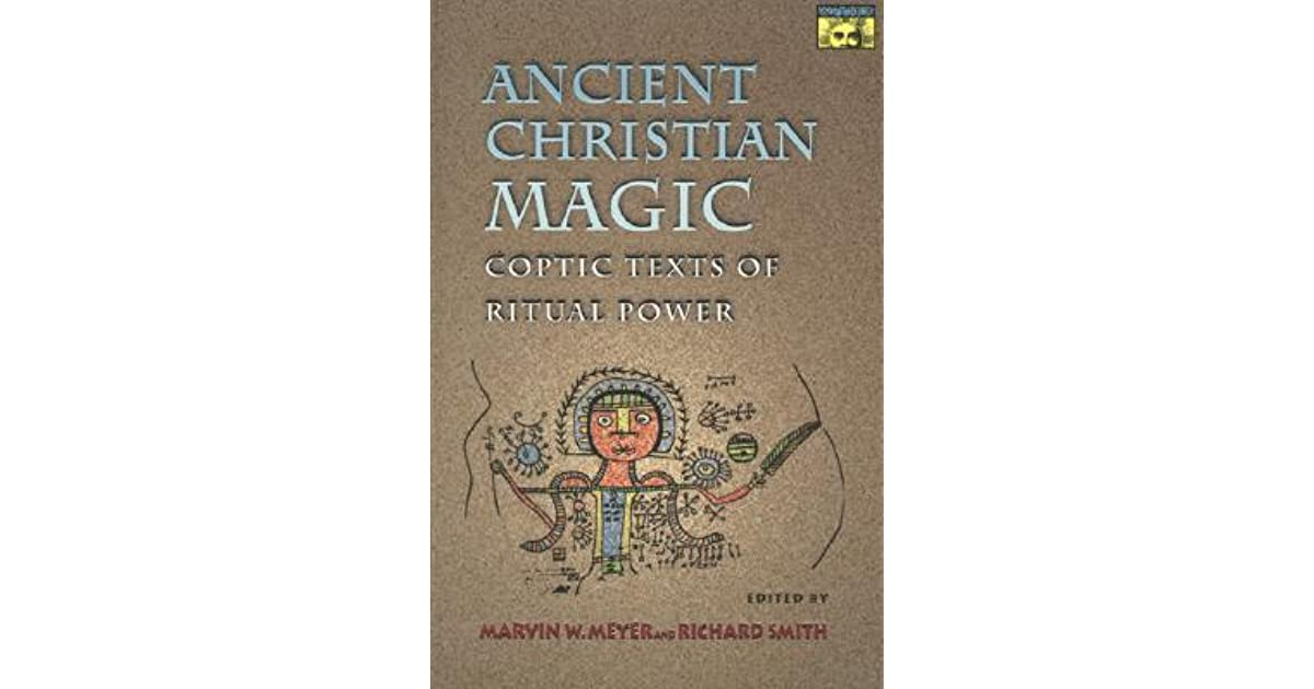 Ancient christian magic coptic texts of ritual power by marvin w meyer fandeluxe Choice Image