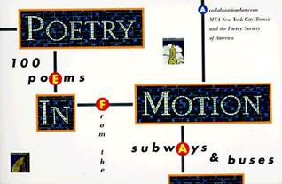 Poetry in Motion: 100 Poems from the Subways and Buses
