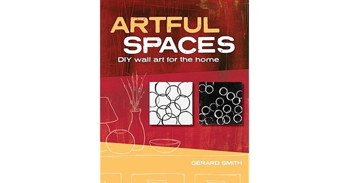 Artful spaces diy wall art for the home by gerard smith fandeluxe Image collections