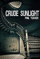 Crude Sunlight