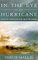 In the Eye of the Hurricane: Tales of Good and Evil, Help and Harm
