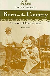 Born in the Country: A History of Rural America