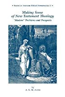"""Making Sense of New Testament Theology: """"Modern"""" Problems and Prospects"""