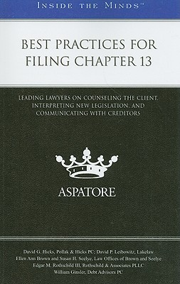 Best Practices for Filing Chapter 13: Leading Lawyers on Counseling the Client, Interpreting New Legislation, and Communicating with Creditors