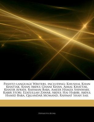 Articles on Pashto-Language Writers, Including: Khushal Khan Khattak, Khan Abdul Ghani Khan, Ajmal Khattak, Khatir Afridi, Rahman Baba, Ameer Hamza Sh