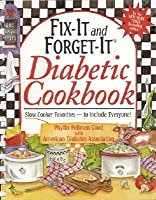 Fix-It and Forget-It Diabetic Cookbook: Slow-Cooker Favorites to Include Everyone!