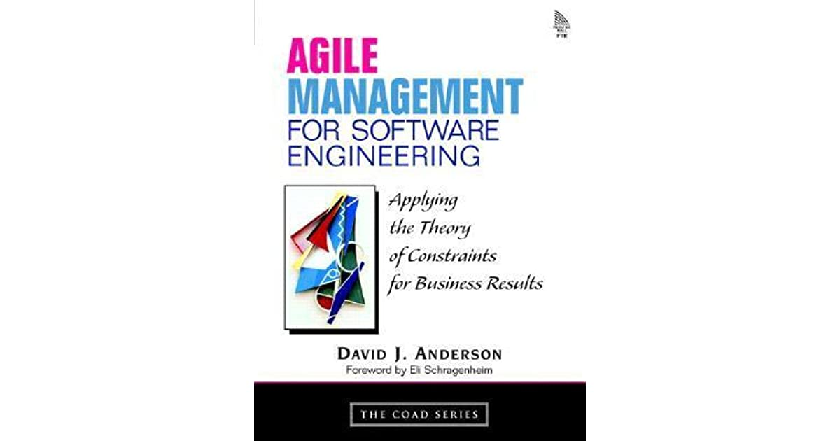 Agile Management For Software Engineering Applying The Theory Of Constraints For Business Results By David J Anderson