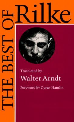 The Best of Rilke: 72 Form-true Verse Translations with Facing Originals, Commentary and Compact Biography