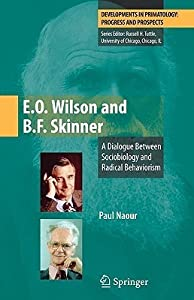 E.O. Wilson and B.F. Skinner: A Dialogue Between Sociobiology and Radical Behaviorism