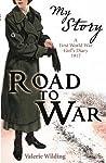 Road to War: A First World War Girl's Diary, 1916