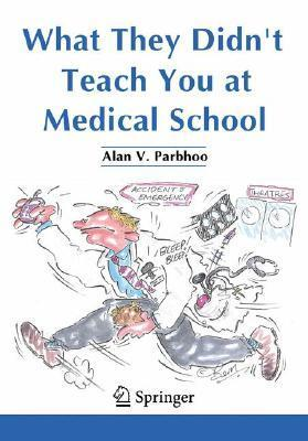 What They Didn't Teach You at Medical School 1469938677011