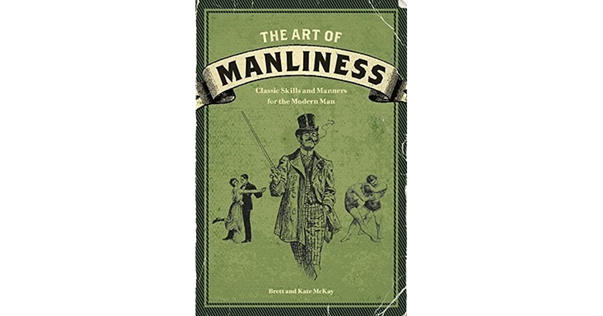 Pleasing The Art Of Manliness Classic Skills And Manners For The Download Free Architecture Designs Scobabritishbridgeorg