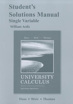 Student's Solutions Manual University Calculus, Early Transcendentals, Single Variable