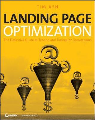 Landing Page Optimization by Tim Ash