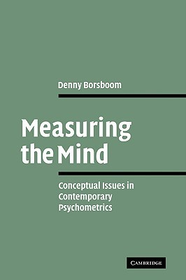 Measuring the Mind- Conceptual Issues in Contemporary Psychometrics