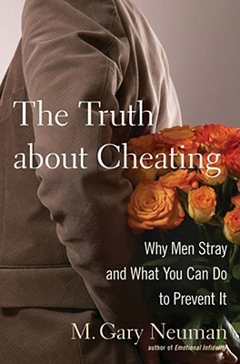 The Truth about Cheating Why Men