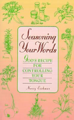 Seasoning Your Words by Nancy Eichman