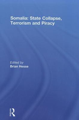 Somalia State Collapse, Terrorism and Piracy