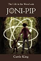 The Life in the Wood with Joni-Pip: Circles Trilogy Bk.1