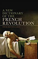 A New Dictionary of the French Revolution