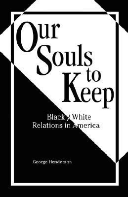 Our Souls to Keep: Black/White Relations in America