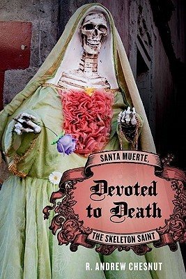 Devoted to Death by R. Andrew Chesnut