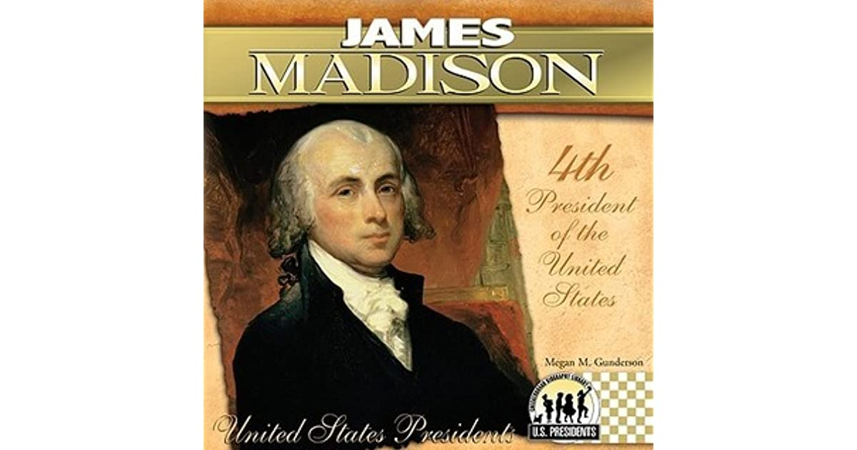 a biography of james madison the father of the constitution James madison, the 4th president of the united states, born march 16, 1751 despite serving as president, eight years each as a member of the us house of representatives, as secretary of state, his principal contribution to the founding of the united states was the acclaimed father of the constitution.