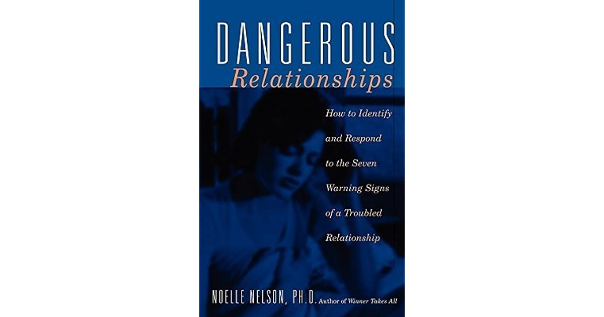 Dangerous Relationships: How To Identify And Respond To The