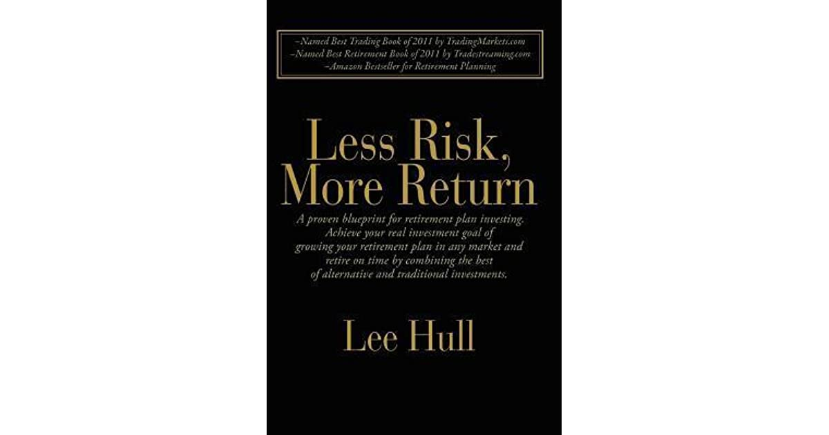 Less risk more return by lee hull malvernweather Image collections