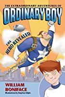 The Hero Revealed (The Extraordinary Adventures of Ordinary Boy #1)