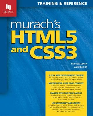 Murach's HTML5 and CSS3: Training and Reference