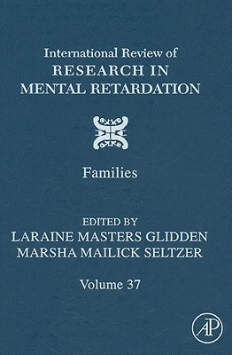 International Review of Research in Mental Retardation, Volume 37: Families