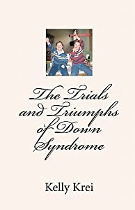The Trials and Triumphs of Down Syndrome