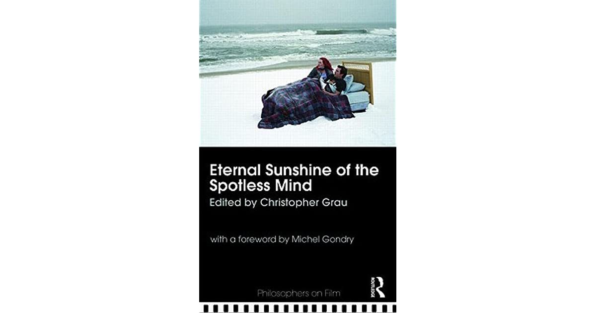 """essay on eternal sunshine of a spotless mind """"eternal sunshine of the spotless mind"""" is a film depicting the sophisticated yet mismatched romance between the story's two main protagonists, joel barish and."""