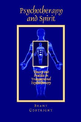 Psychotherapy and Spirit: Theory and Practice in Transpersonal Psychotherapy (Suny Series, Philosophy of Psychology)
