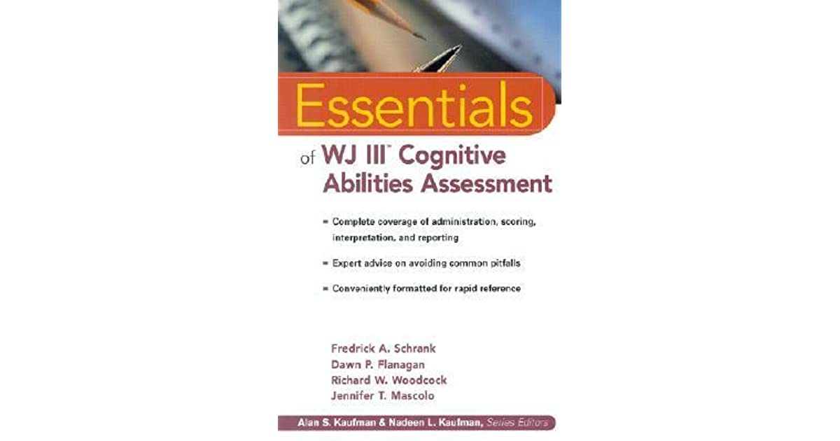Essentials Of Wj III Cognitive Abilities Assessment By