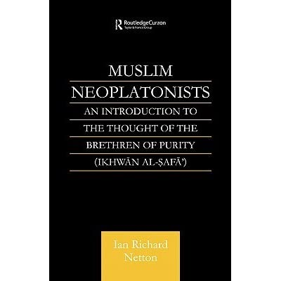 An Introduction to the Thought of the Brethren of Purity Muslim Neoplatonists
